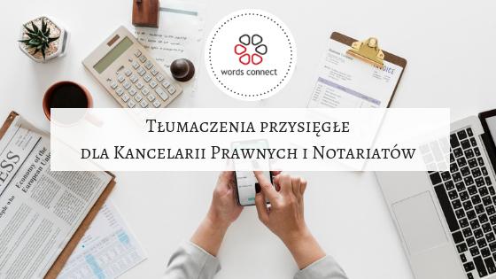 Tłumaczenia przysięgłe dla Kancelarii Prawnych i Notariatów
